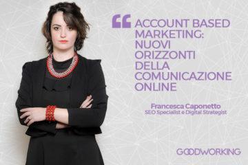 Sai cos'è l'Account Based Marketing? Ce lo spiega Francesca Caponetto